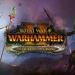 The Queen & The Crone è il nuovo DLC di Total War Warhammer 2