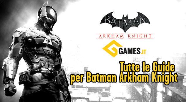 batman-arkham-knight-soluzione-completa