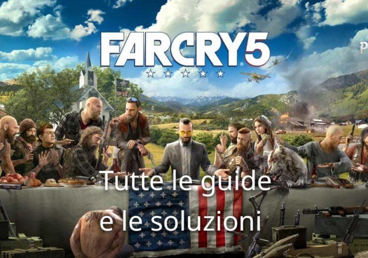 Far cry 5 tutte le guide e le soluzioni