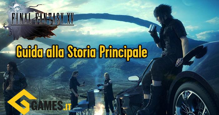 final-fantasy-xv-guida-soluzione-storia-principale