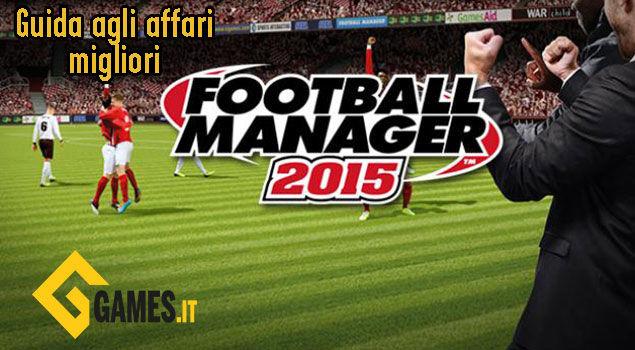 football-manager-2015-guida-agli-affari-migliori