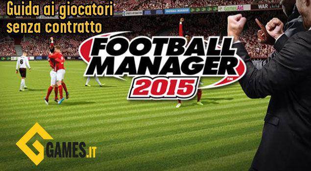 football-manager-2015-guida-agli-svincolati