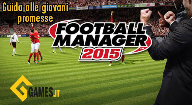 football-manager-2015-guida-alle-giovani-promesse