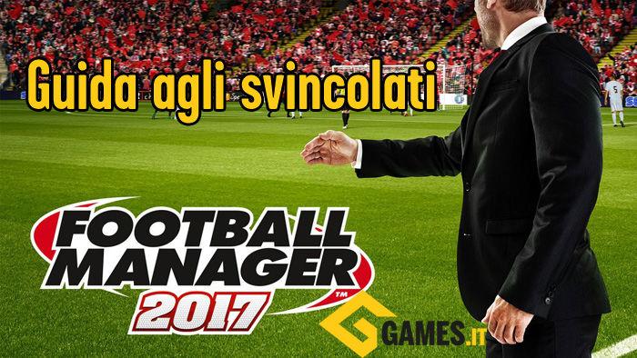 football-manager-2017-guida-agli-svincolati
