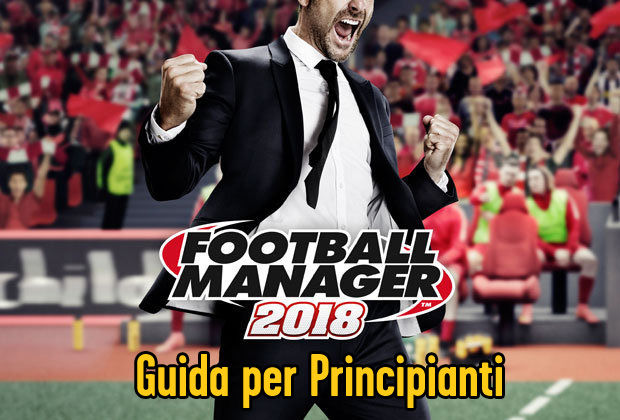 football-manager-2018-guida-per-principianti