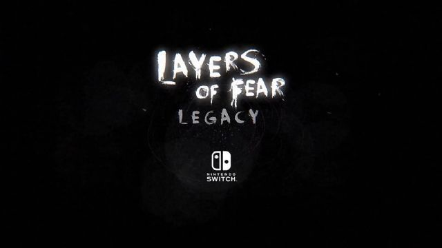 layers-of-fear-legacy-switch-2018