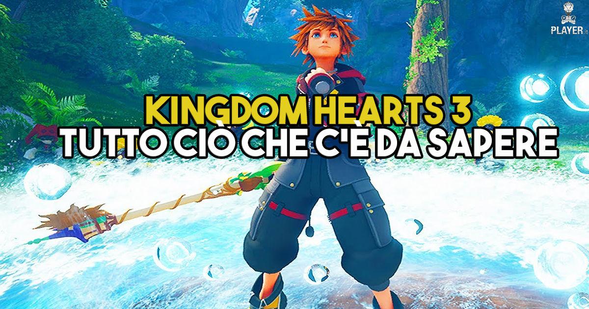 Kingdom Hearts 3, tutto ciò che c'è da sapere