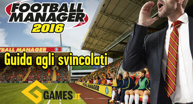 svincolati-guida-football-manager-2016