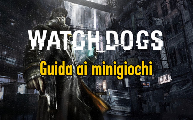 WATCH DOGS GUIDA AI MINI GIOCHI