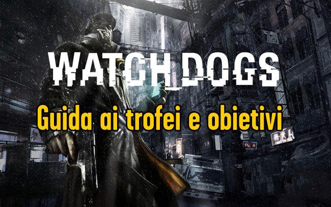 Watch Dogs Guida ai trofei e obiettivi