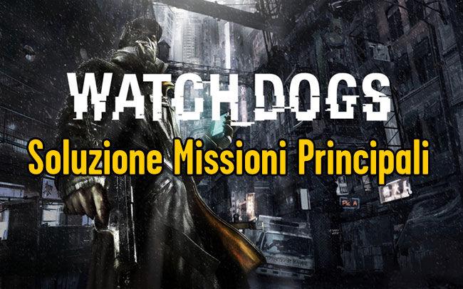 WATCH DOGS GUIDA MISSIONI PRINCIPALI