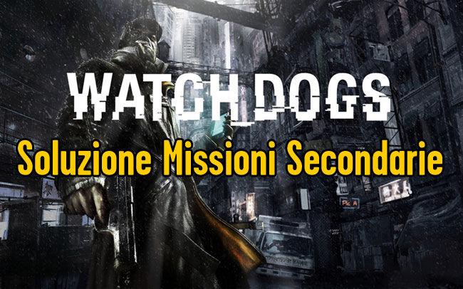 WATCH DOGSSOLUZIONE GUIDA MISSIONI PRINICPALI