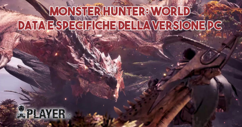 Monster Hunter: World, MHW, Monster hunter, world, pc, news, specs, specifiche, data pc, data rilascio, release