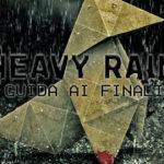 heavy rain guida finali