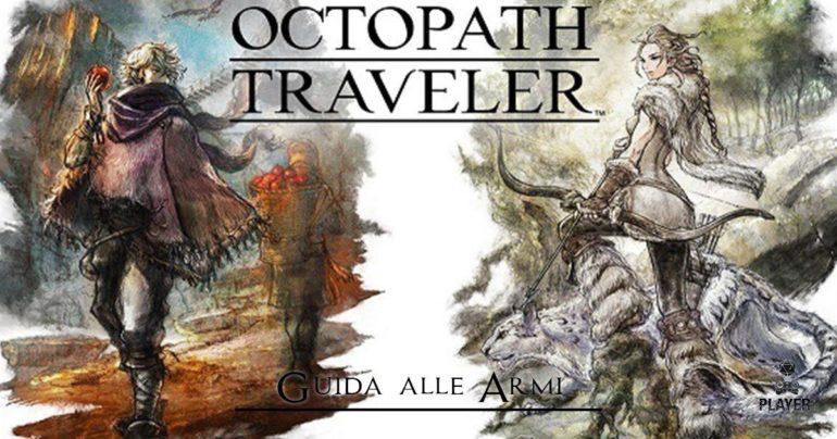 octopath traveler sbloccare armi migliori
