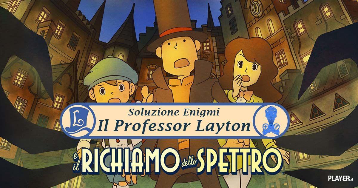 Il professor layton e il richiamo dello spettro soluzione enigmi