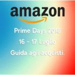 Amazon prime days 2018 guida acquisti