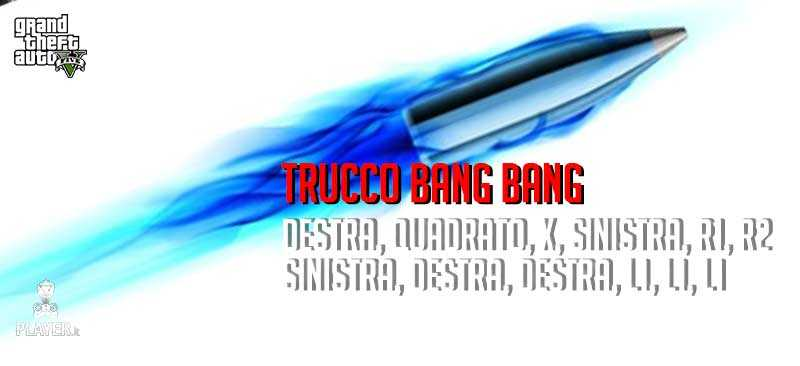 gta 5 trucco bang bang