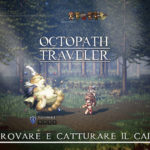 octopath traveler guida completa dove trovare il cait