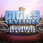 Cities Skylines dlc industries
