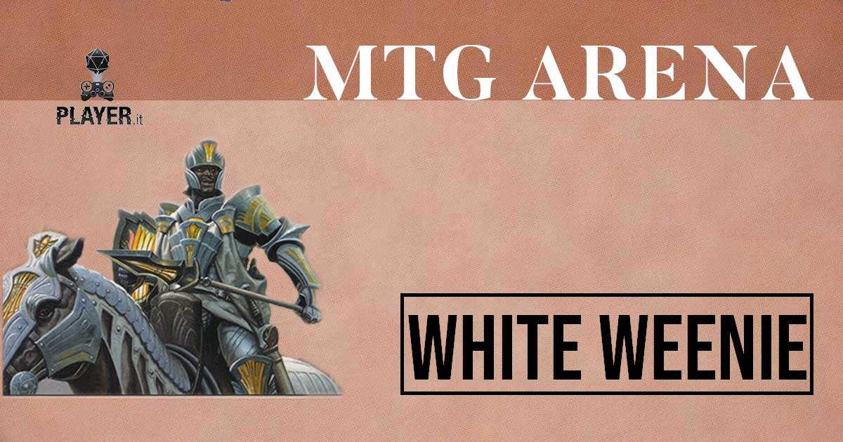 MTG Arena - White Weenie - Player it