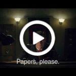 Papers, Please il film live action