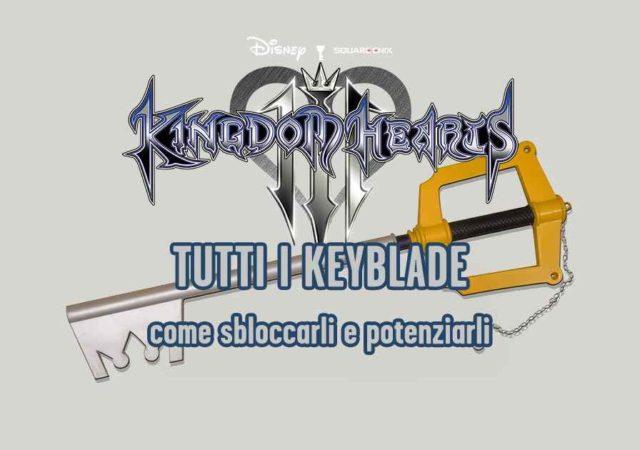 La lista dei Keyblade di kingdom Hearts 3 con la guida per sbloccarli tutti