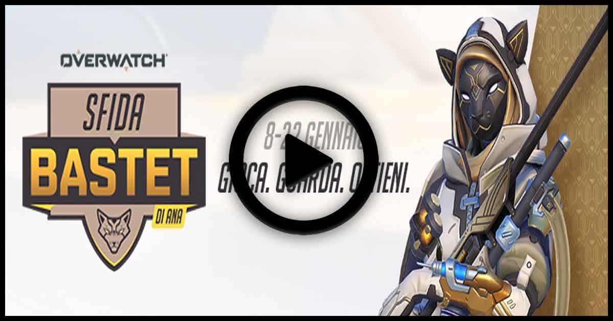 Overwatch | Inizia la Sfida Bastet