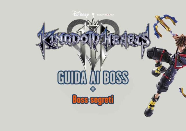 guida ai boss di kingdom hearts 3