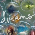 dreams uscirà in early access in primavera