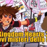 Kingdom Hearts 3 | I nuovi misteri della saga