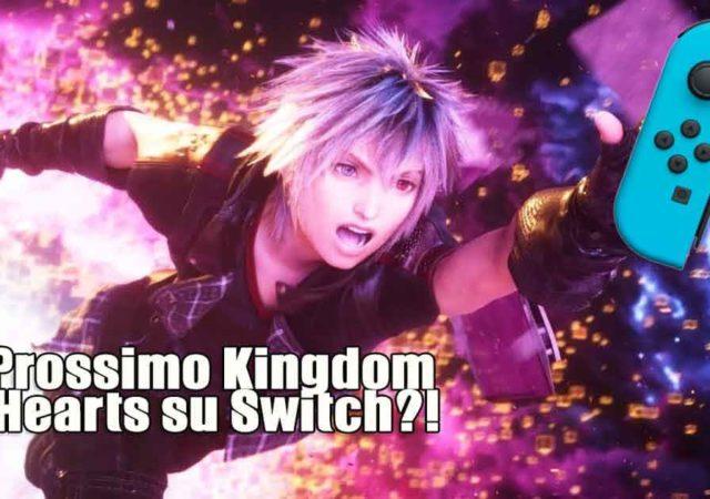 Perchè secondo noi il prossimo Kingdom Hearts uscirà su Switch
