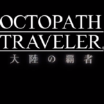 Titolo del nuovo capitolo annunciato di Octopath Traveler: Conquerors of the Continent
