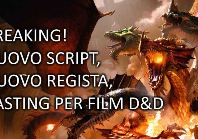 Novità per il film di Dungeons & Dragons