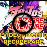 Jojo's Bizarre Adventure 10 videogiochi da recuperare