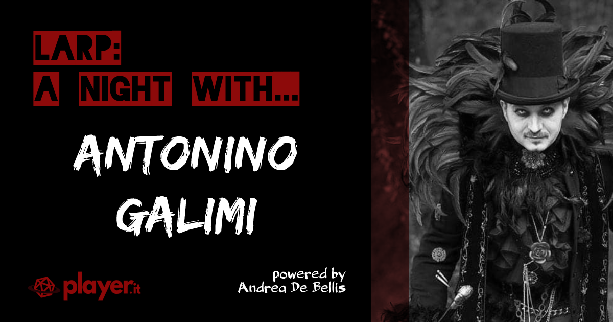 LARP: A Night With... Antonino Galimi - Etemenanki