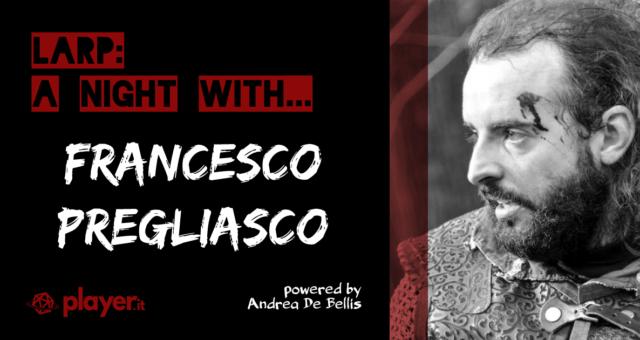LARP: A Night With... Francesco Pregliasco - Terre Spezzate