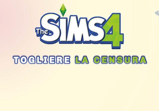 TOGLIERE LA CENSURA A THE SIMS 4