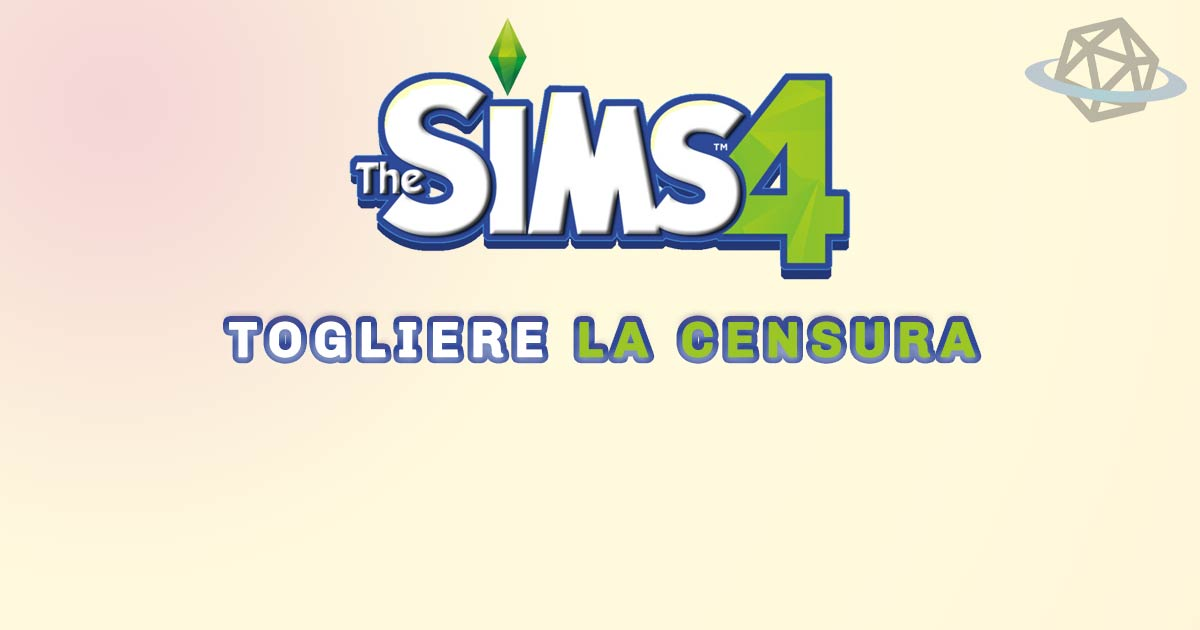 TOGLIERE LA CENSURA A THE SIMS 4