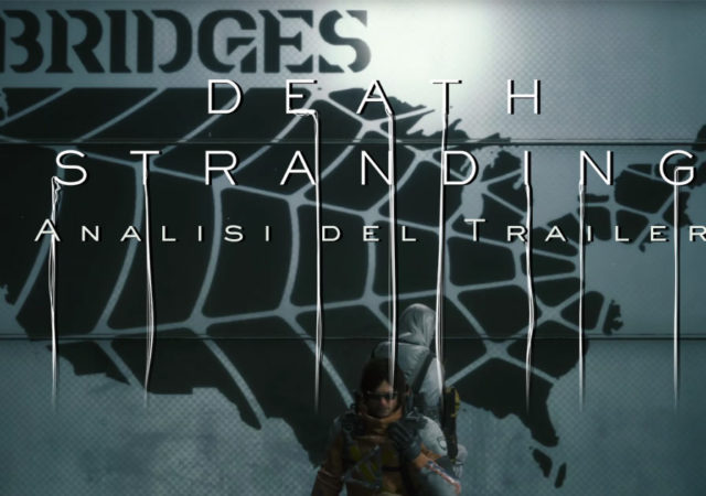 Death stranding analisi del trailer 2019