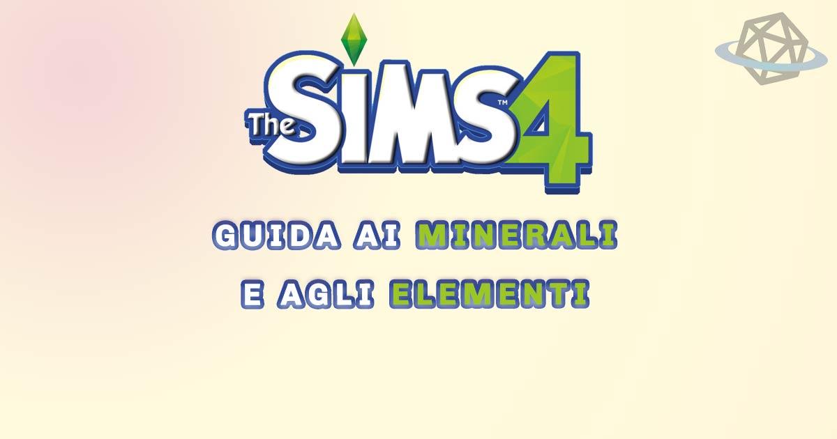 guida ai minerali e agli elementi the sims 4