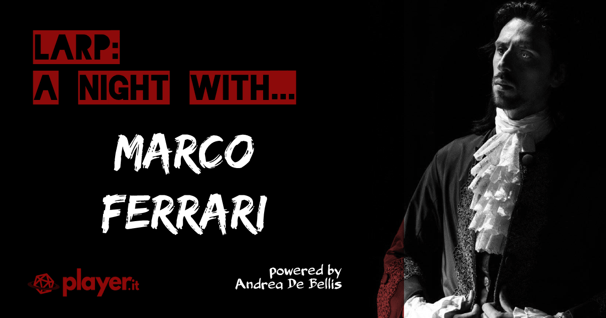 LARP a night with... Marco Ferrari - Montodine Live