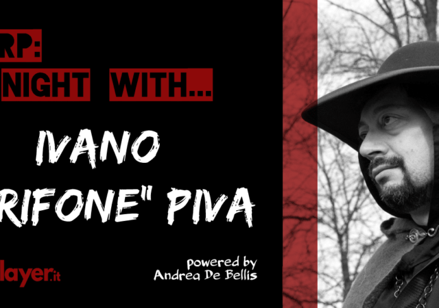 LARP a night with... - Ivano Grifone Piva - Arcana Domine