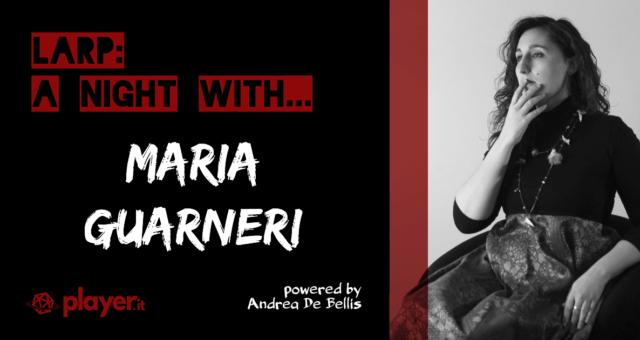 LARP a night with... Maria Guarneri - Laiv.it