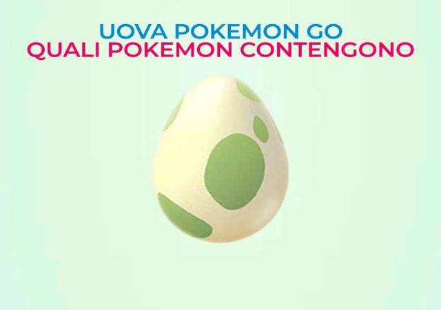 quali pokémon contengo le uova in pokemon go