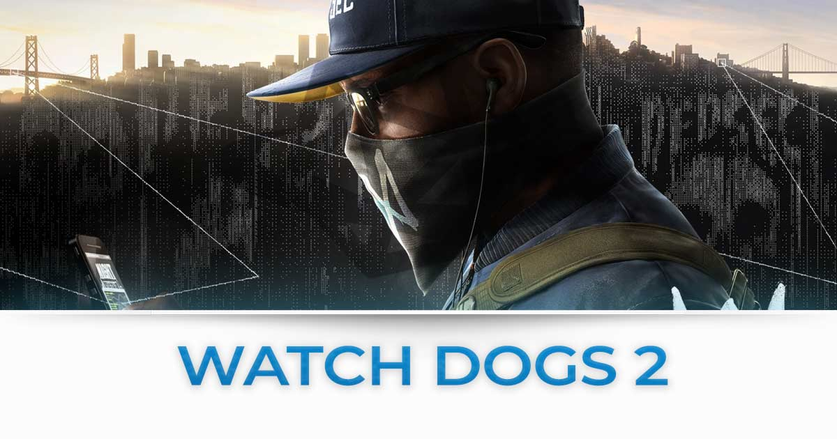 Watch Dogs 2 tutte le news