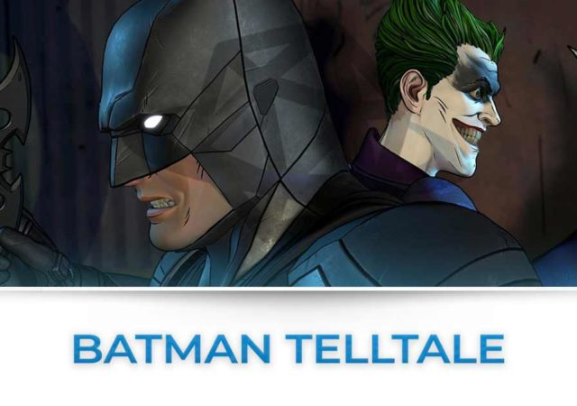 BATMAN TELLTALE TUTTE LE NEWS