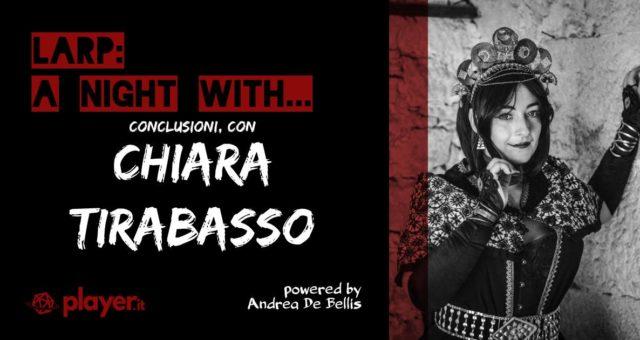 LARP: A Night With... Conclusioni, con Chiara Tirabasso