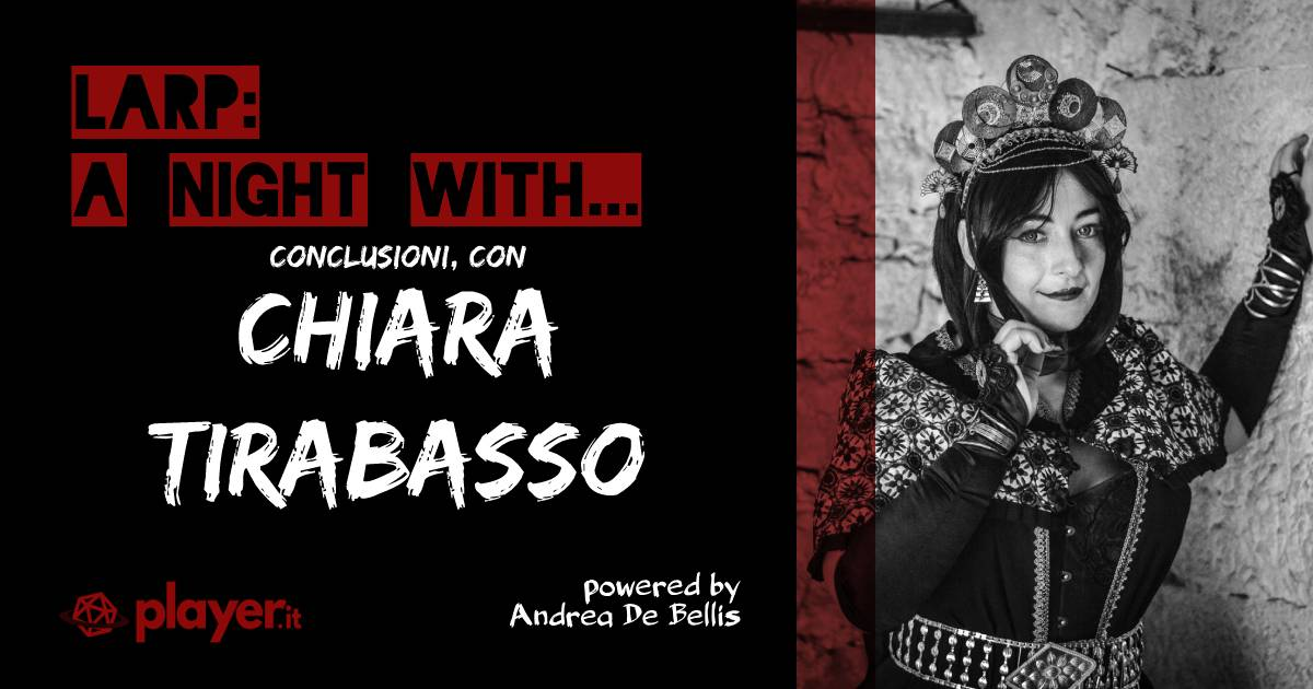 LARP: A Night With... Conclusioni, con Chiara Tirabasso