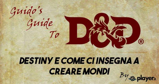 Destiny ci insegna a creare mondi